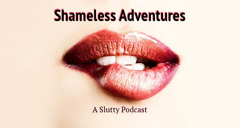 Shameless Adventures podcast